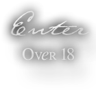 Enter - Over 18 only please